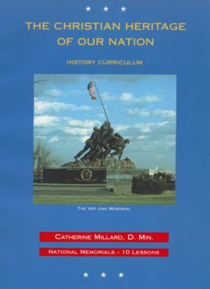 The Christian Heritage of Our Nation - Ten National Memorials